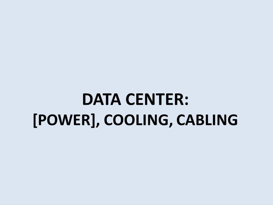 [POWER], COOLING, CABLING